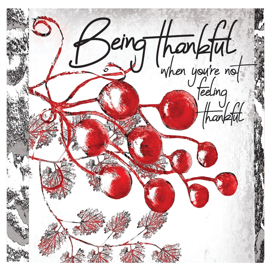 Being Thankful When You're Not Feeling Thankful: The Present & The Eternal