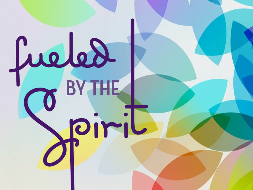 Week 4: Fueled by the Spirit