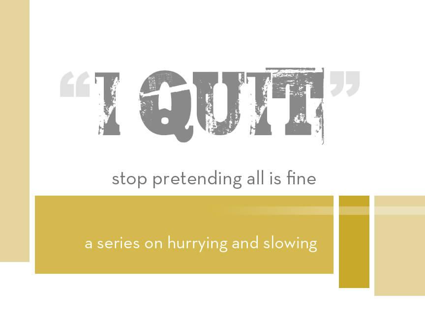 I Quit:Week 2
