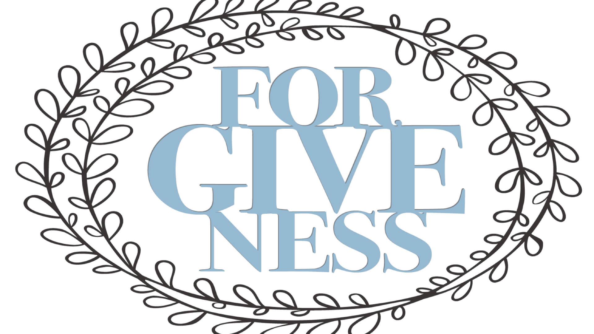 Forgiveness: Week Three