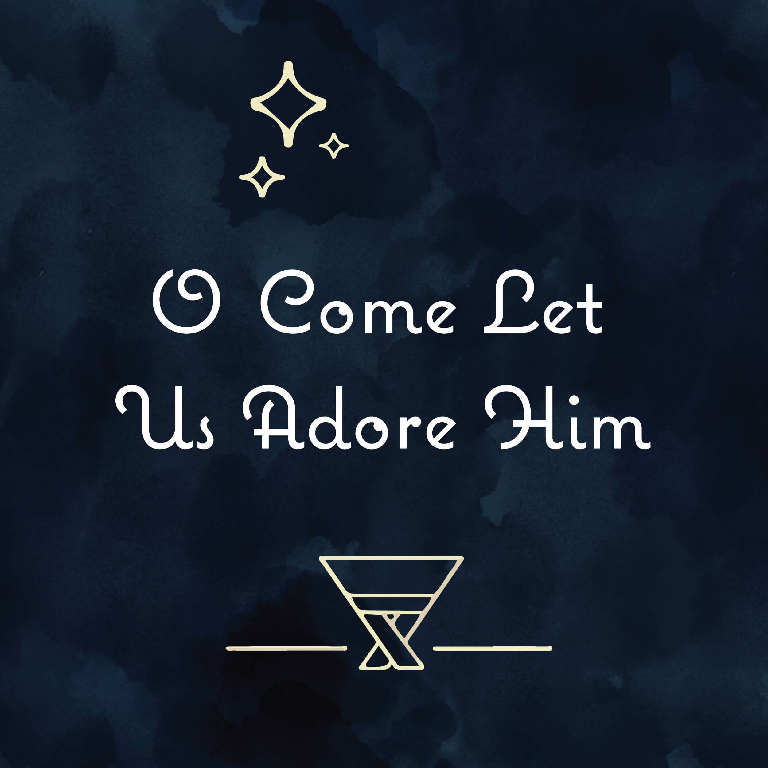 O Come Let Us Adore Him:  Welcoming 2019