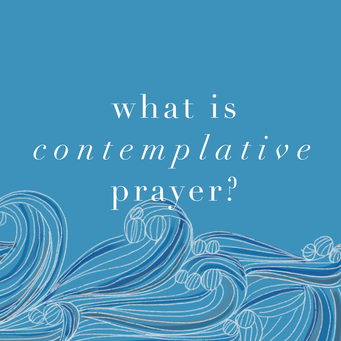 What is contemplative prayer? 8/11
