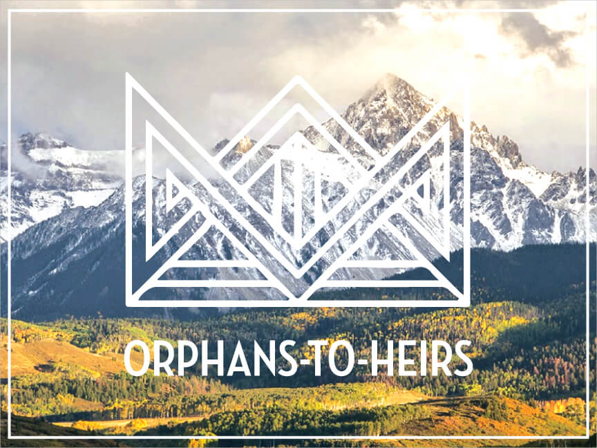 Orphans-to-Heirs Week 3